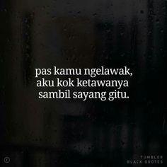 Quotes Indonesia Lucu 45 Ideas For 2019 Quotes Lucu, Quotes Galau, Jokes Quotes, New Quotes, Funny Quotes, Life Quotes, Inspirational Quotes, Hurt Quotes, Badass Quotes