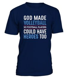 # Volleyball- God Made Volleyball .  Volleyball t shirts - God Made Volleyball (Shirt | Hoodie) More Shirts (Click on image below):Default TAGS:gift   for mom, gift for son, Gift for dad, merry christmas and happy new   year, merry christmas, trending, funny t shirts, amazing t shirts,   awesome t shirt, best gift for mom, funny quotes, quotes, life quotes,   custom t shirts, vintage t shirts, tee shirt, cool t shirts, funny t   shirt, friend, mother, father, grandpa, grandma, daughter, for…