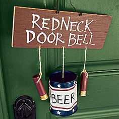 REDNECK GIFT IDEAS   hanging redneck beer can door bell you know you re a redneck when your ...