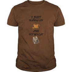 I Just Wanna Sip coffee And Pet MY CAT T-Shirts, Hoodies. ADD TO CART ==► https://www.sunfrog.com/Pets/I-Just-Wanna-Sip-coffee-And-Pet-MY-CAT-Brown-Guys.html?id=41382