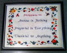 Nothing Everything Anything Missy Brobst Cross Stitch Designs, Stitch Patterns, Philippians 4 6, Favorite Bible Verses, Joyful, Everything, Thankful, Embroidery, Crafts