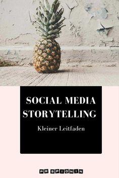 Social Media Storytelling - Kleiner Leitfaden