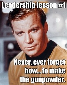 Scotty Star Trek meme   Important wisdom from Captain James T. Kirk.