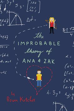 Cover Reveal: The Improbable Theory of Ana and Zak by Brian Katcher  -On sale May 19th 2015 by Katherine Tegen Books -The Improbable Theory of Ana and Zak is Stonewall Book Award-winning author Brian Katcher's hilarious he said/she said romance about two teens recovering from heartbreak and discovering themselves on an out-of-this-world accidental first date.