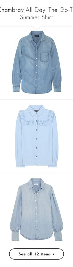 """""""Chambray All Day: The Go-To Summer Shirt"""" by polyvore-editorial ❤ liked on Polyvore featuring chambrayshirts, tops, shirts, chambray, j crew tops, loose fitting shirts, layered tops, shirt top, loose fitting tops and blue"""