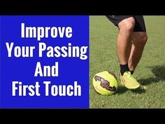 How To: Soccer Passing and Receiving Drills | Improve Your First Touch! - YouTube