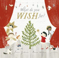 What do you Wish for? by Jane Godwin and Anna Walker for ages CBCA notable book early childhood 2016