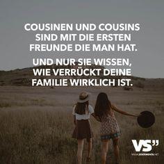 Cousinen und Cousins sind mit die ersten Freunde die man hat. Und nur sie wissen, wie verrückt deine Familie wirklich ist.