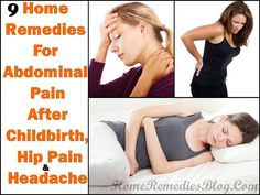 Home Remedies for Abdominal Pain After Child Birth & Hip Pain