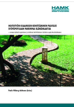 Vikberg-Aaltonen (toim.): Hoitotyön osaamisen kehittäminen palvelee syöpäpotilaan parempaa elämänlaatua. 2014. Download free eBook at www.hamk.fi/julkaisut.