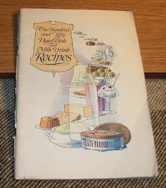 1920'S - 1930'S ONE HUNDRED AND FIFTY DAIRY DISH AND MILK DRINK RECIPES