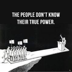 O povo não sabe seu verdadeiro poder.