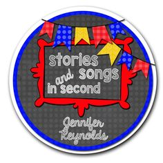 Stories and Songs in Second by Jennifer Reynolds