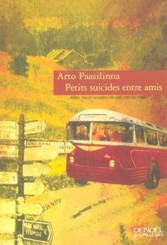 """Arto Paasilinna """"Petits suicides entre amis"""""""