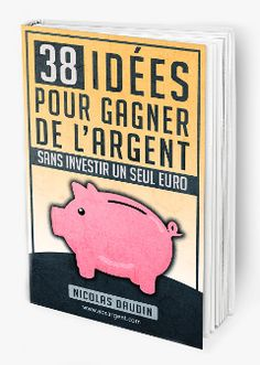 38 idées pour gagner de l'argent sans investir un seul euro                                                                                                                                                     Plus