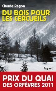 Du bois pour les cercueils - Prix quai des Orfèvres 2011