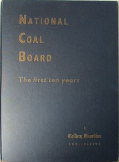 National Coal Board, 1957. 1st Edition.
