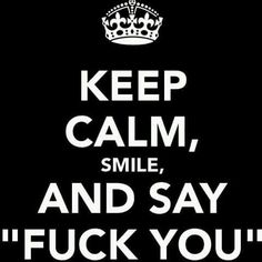 F**k you!