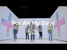 For All My Days Gateway Kids Worship Dance Motion Video Youtube Worship Dance Worship Team Dance Videos