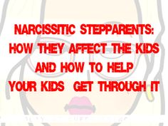 Step-Monster: The Life-Long Effects of Having a Narcissistic Step-Parent  http://queenbeeing.com/step-monster-life-long-effects-narcissistic-step-parent/