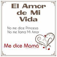El amor de mi vida no me dice princesa, ni me dice mi amor. Me dice