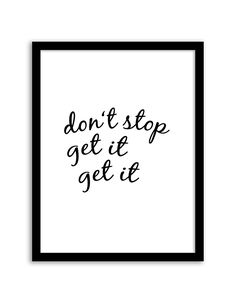 Download and print this free don't stop get it wall art for your home or office! Directions: Unlock the files. Once you unlock the files, the download buttons will appear. Click the download button below to download the PDF file. Press print. Paper recommendation: Card stock paper is recommended for this printable. Picture frame recommendation: …