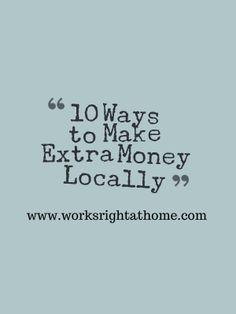 How to Make extra money where you live.
