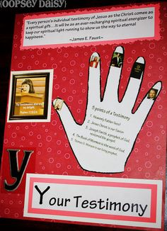 Y is for Your testimony. would be a cute bulletin board for primary