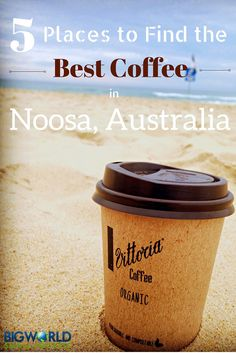 Best Coffee in Noosa, Australia: 5 Places to Find It {Big World Small Pockets}