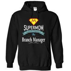 Supermom As Branch Manager T Shirts, Hoodie Sweatshirts