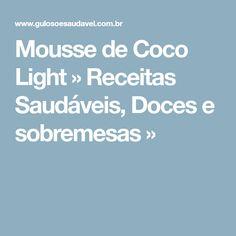 Mousse de Coco Light » Receitas Saudáveis, Doces e sobremesas »