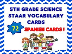 The following is a set of 72 Science Vocabulary Cards. The cards are aligned with concepts seen on the 5th Grade Spanish STAAR. -Vocabulary mastery is a ESSENTIAL if students are to pass the STAAR Science-The cards can be used to help students review and master vocabulary concepts-The following can be used as a game.