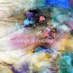 Change is coming ⊰♡⊱