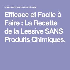 Efficace et Facile à Faire : La Recette de la Lessive SANS Produits Chimiques.