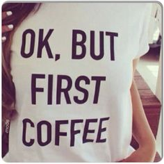 "NEW "" OK, BUT FIRST COFFEE"" T SHIRT New in package white t shirt with black lettering "" OK, BUT FIRST COFFEE"", short sleeve round neck. This is not a fitted t shirt and does have some stretch. The fabric is a synthetic blend and very soft. Its a cute piece for casual Friday with a pair of skinnies, a blazer & pumps! Fits 36-38"" bust Tops"