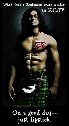 What does a Scotsman wear under his kilt? On a good day--just lipstick, lass. #MenInKilts #Funny  https://www.facebook.com/WildEyedSouthernCelt/photos/a.228374293939464.44947.228348587275368/558468434263380/?type=1