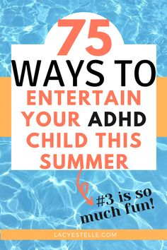 75 things you can do with your ADHD child this summer that they will love. Keep them active and wear them out. Adhd And Autism, Adhd Kids, Single Parenting, Kids And Parenting, Parent Board, Adhd Help, Adult Adhd, Special Needs Kids, Sensory Activities