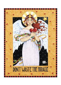Miracle Angel - I have this on my coffee cup, its my favorite especially during the christmas season:)