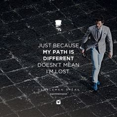 #gentlemenspeak #gentlemen #quotes #follow #life #classy #blogger #menstyle #menwithclass #menwithstyle #elegance #entrepreneurquotes #lifequotes #motivationalquotes #inspirational #differentpath #casualoutfit #justbecause