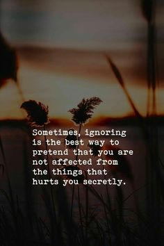 100 Sad Being Ignored Quotes, Sayings, Images and Status Message Reality Quotes, Mood Quotes, Positive Quotes, Success Quotes, Quotes Motivation, Short Inspirational Quotes, Motivational Quotes, Unique Quotes, Hurt Quotes