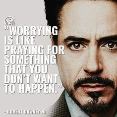 So true. Stop worrying. Focus on what u do want.  #lawofattraction #worry #gratitude #robertdowneyjr #inspirationalquotes #happy #love #like #followme #behappy #bethechange