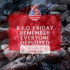 Wear Red On Friday, Red Friday, Remember Everyone Deployed, Support Our Troops, Fight For Us, Guys And Girls, Red And White, Military Families, Usmc