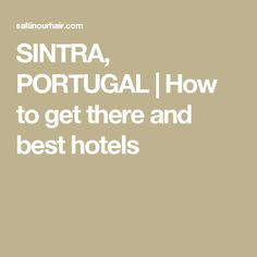 SINTRA, PORTUGAL | How to get there and best hotels
