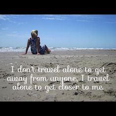 Travel Alone Quotes Travel Tip Go Solobesides You're Never Really Alone When You .
