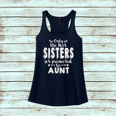 Only The Best Sisters Get Promoted To Aunt Funny by iGraffitee