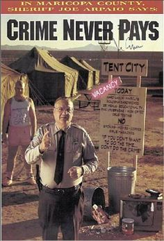 Joe Arpaio Maricopa Arizona County Sheriff  It's hysterical what he does to his inmates