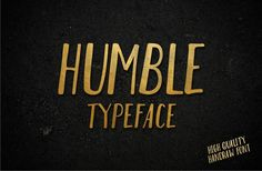 Humble + Extended License only $12 by Tastype on Creative Market