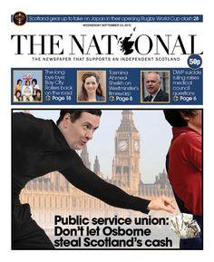 Tomorrow's front page ... Public service union: Don't let Osborne steal Scotland's cash