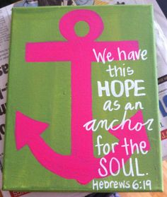"""""""We have this hope as an anchor for the soul."""" ~Hebrews 6:19"""
