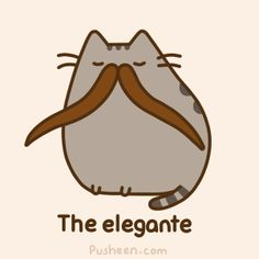 Pusheen the cat with a mustache!!!!